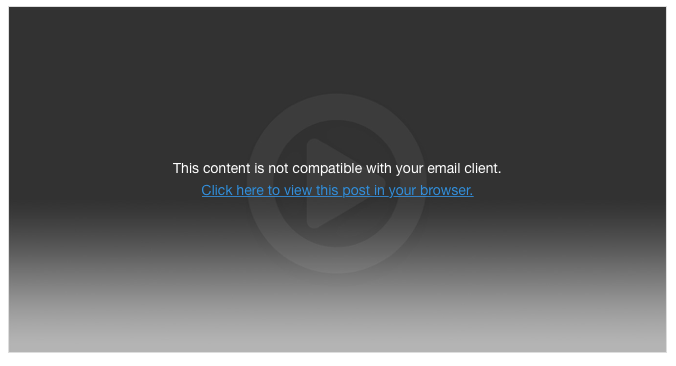 Screenshot of Postmatic - content not compatible with email client